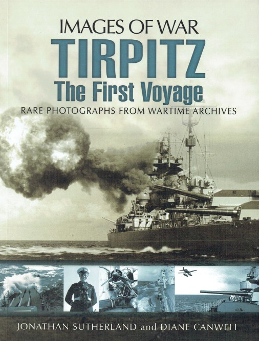 Image for IMAGES OF WAR: TIRPITZ - THE FIRST VOYAGE