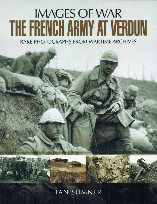 Image for IMAGES OF WAR: THE FRENCH ARMY AT VERDUN