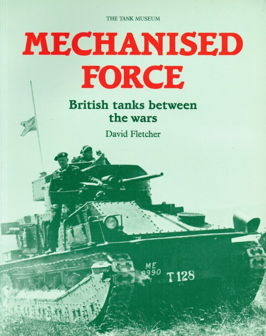 Image for MECHANISED FORCE : BRITISH TANKS BETWEEN THE WARS
