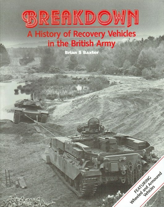 Image for BREAKDOWN : A HISTORY OF RECOVERY VEHICLES IN THE BRITISH ARMY