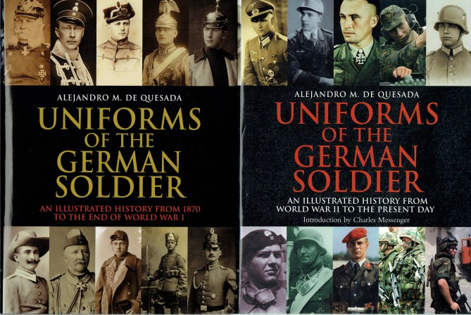 Image for UNIFORMS OF THE GERMAN SOLDIER : AN ILLUSTRATED HISTORY FROM 1870 TO THE PRESENT DAY (TWO VOLUME SET)