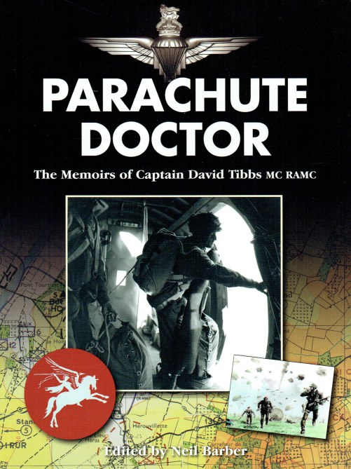 Image for PARACHUTE DOCTOR : THE MEMOIRS OF CAPTAIN DAVID TIBBS MC RAMC (SIGNED BY NEIL BARBER)