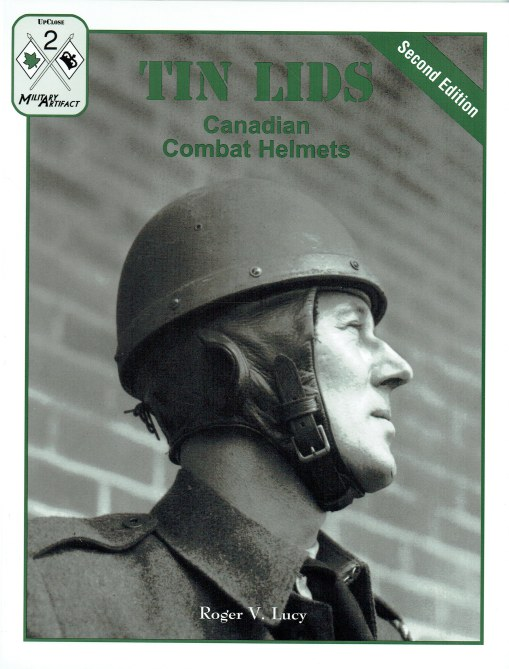 Image for TIN LIDS : CANADIAN COMBAT HELMETS (SECOND EDITION)