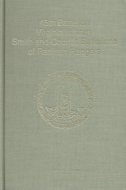 Image for 45TH BATTALION VIRGINIA INFANTRY : SMITH AND COUNT'S BATTALIONS OF PARTISAN RANGERS (SIGNED COPY)