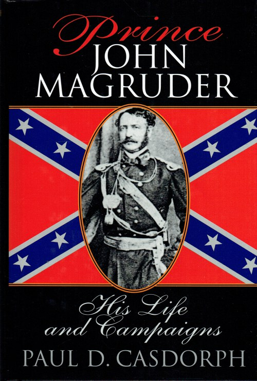 Image for PRINCE JOHN MAGRUDER : HIS LIFE AND CAMPAIGNS