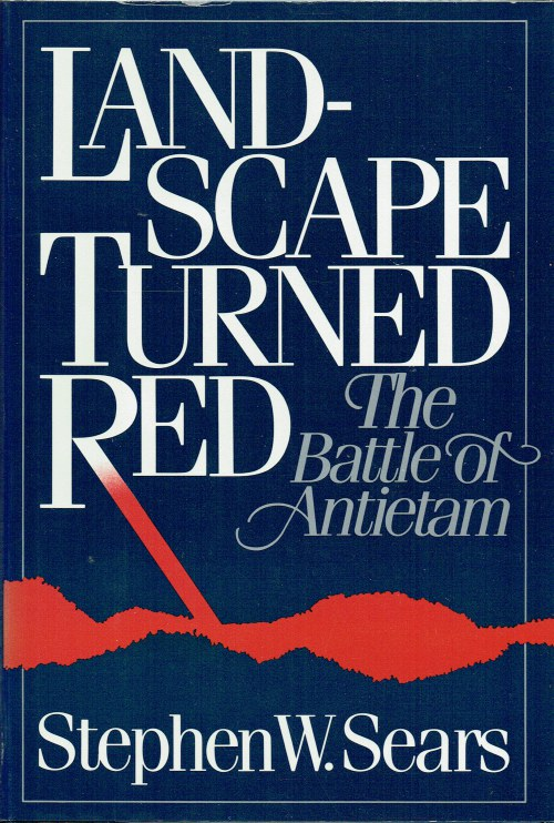 Image for LANDSCAPE TURNED RED : THE BATTLE OF ANTIETAM