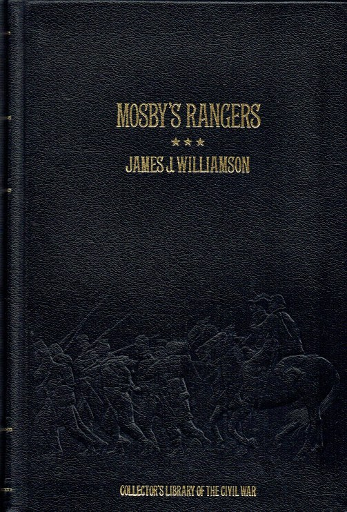 Image for MOSBY'S RANGERS : A RECORD OF THE OPERATIONS OF THE FORTY-THIRD BATTALION VIRGINIA CAVALRY FROM ITS ORGANIZATION TO THE SURRENDER