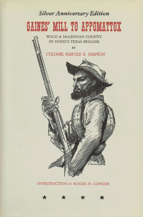 Image for GAINES' MILL TO APPOMATTOX : WACO & MCLENNAN COUNTY IN HOOD'S TEXAS BRIGADE (SIGNED COPY)