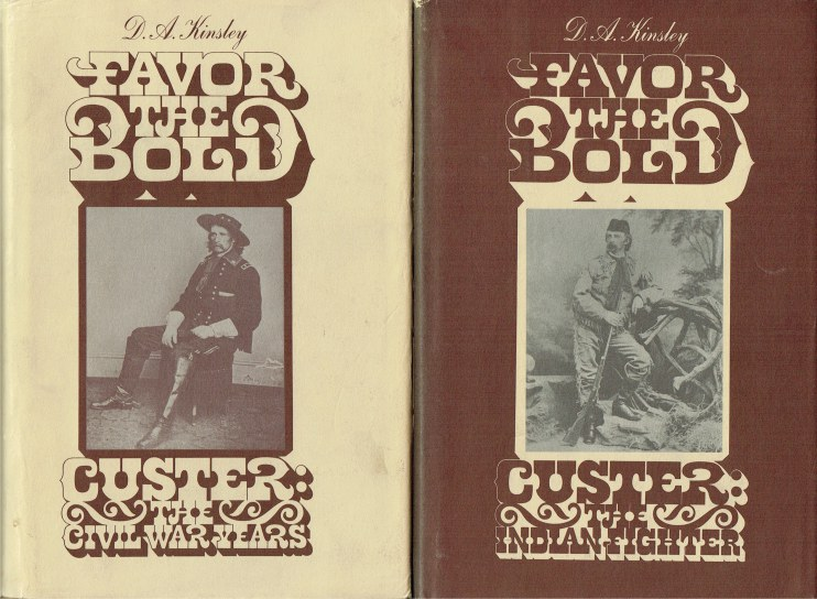 Image for FAVOR THE BOLD : CUSTER THE CIVIL WAR YEARS + CUSTER THE INDIAN FIGHTER (TWO VOLUME SET)