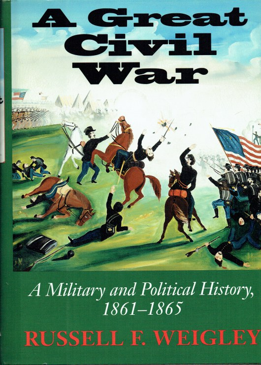 Image for A GREAT CIVIL WAR : A MILITARY AND POLITICAL HISTORY, 1861-1865