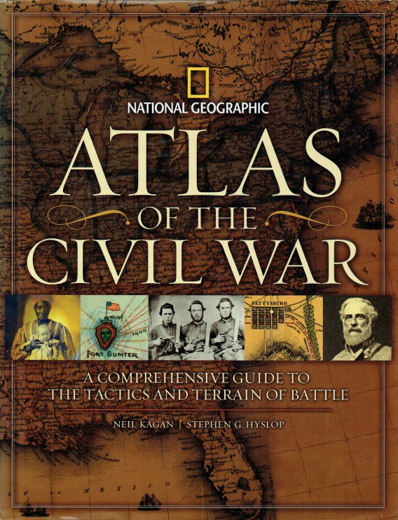 Image for ATLAS OF THE CIVIL WAR : A COMPREHENSIVE GUIDE TO THE TACTICS AND TERRAIN OF BATTLE