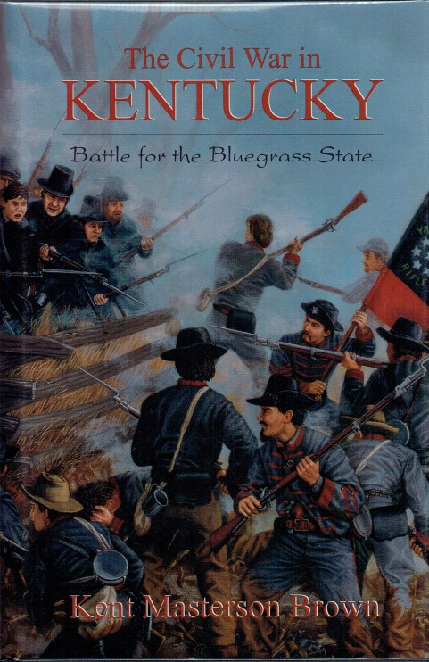 Image for THE CIVIL WAR IN KENTUCKY : BATTLE FOR THE BLUEGRASS STATE