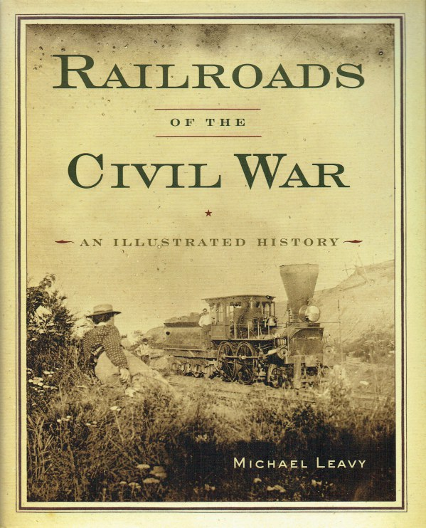 Image for RAILROADS OF THE CIVIL WAR : AN ILLUSTRATED HISTORY