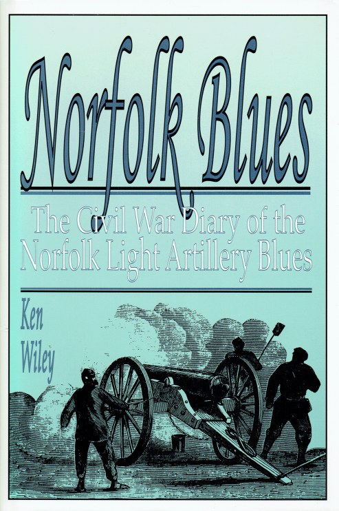 Image for NORFOLK BLUES : THE CIVIL WAR DIARY OF THE NORFOLK LIGHT ARTILLERY BLUES