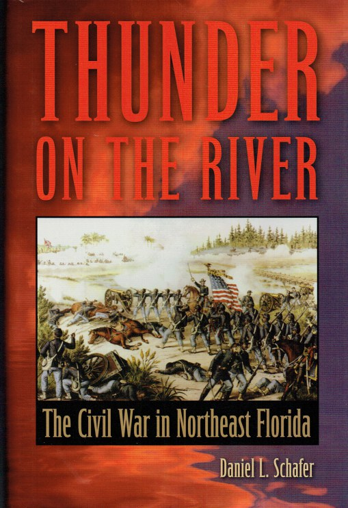 Image for THUNDER ON THE RIVER : THE CIVIL WAR IN NORTHEAST FLORIDA