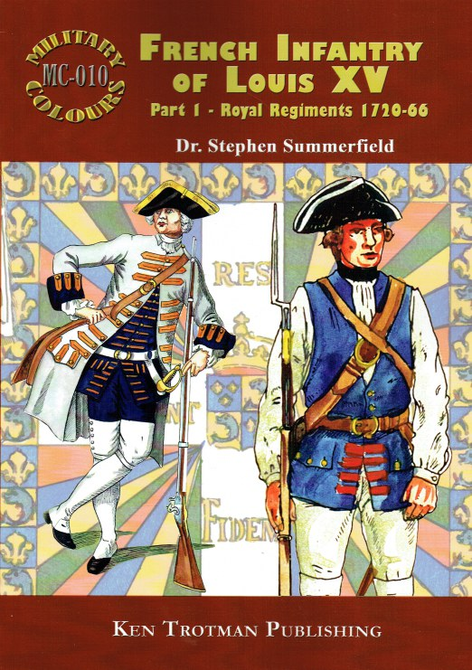 Image for MILITARY COLOURS 10: FRENCH INFANTRY OF LOUIS XV PART 1: ROYAL REGIMENTS 1720-66