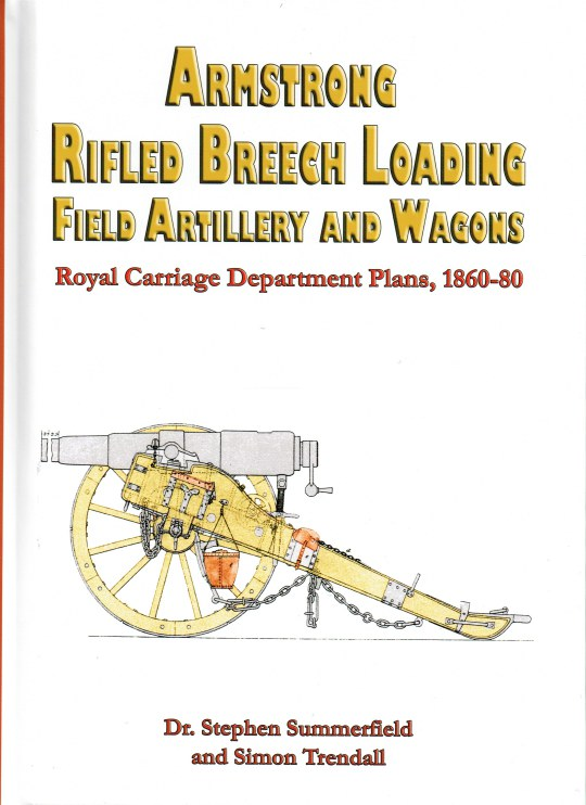 Image for ARMSTRONG BREECH LOADING FIELD ARTILLERY AND WAGONS : ROYAL CARRIAGE DEPARTMENT PLANS, 1860-80