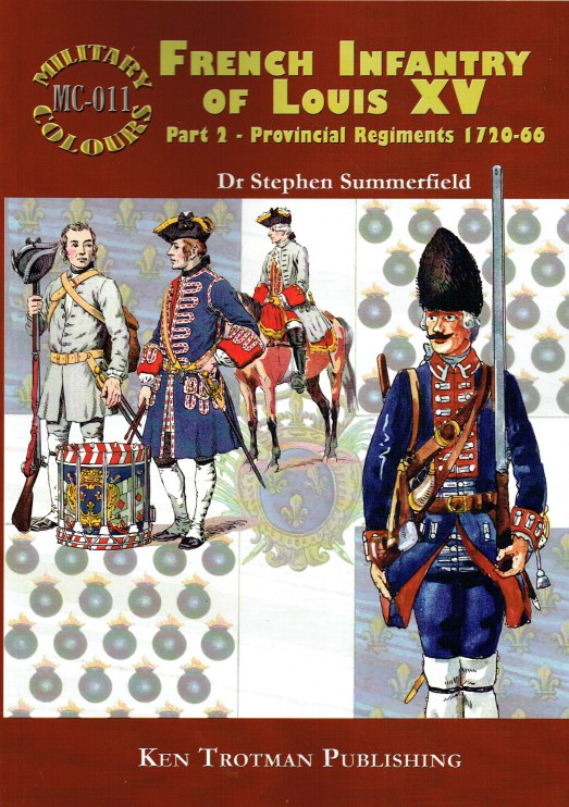 Image for MILITARY COLOURS 11: FRENCH INFANTRY OF LOUIS XV PART 2: PROVINCIAL REGIMENTS 1720-66