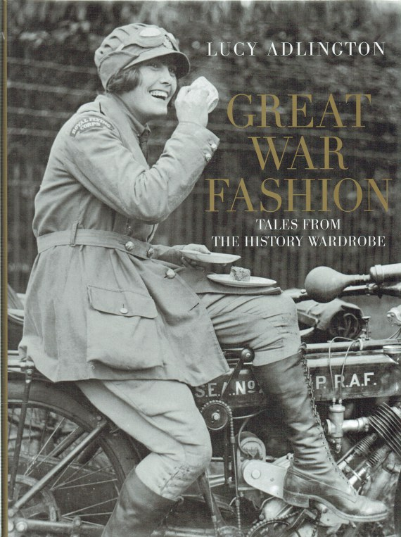 Image for GREAT WAR FASHION : TALES FROM THE HISTORY WARDROBE