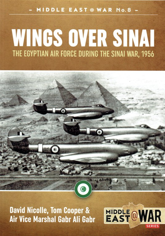 Image for WINGS OVER SINAI : THE EGYPTIAN AIR FORCE DURING THE SINAI WAR, 1956