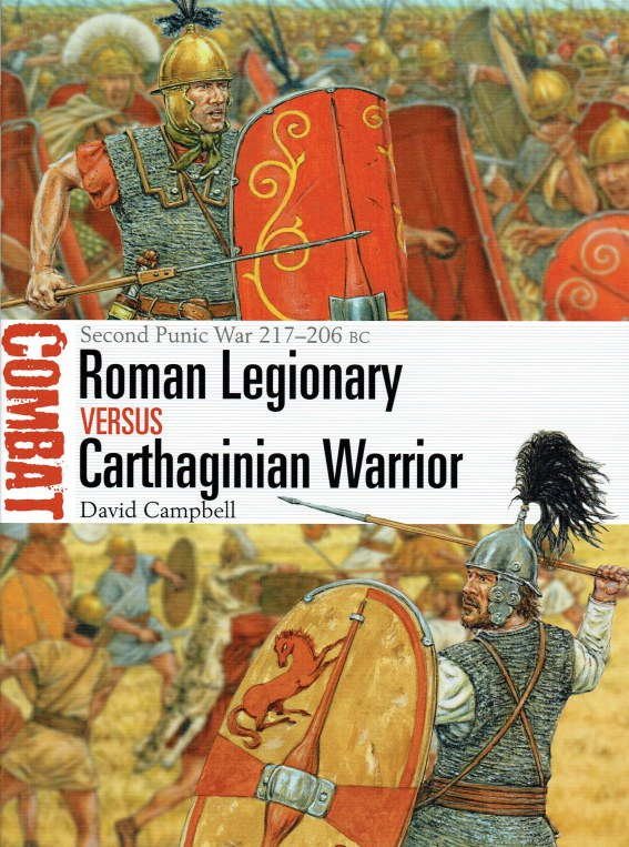 Image for ROMAN LEGIONARY VERSUS CARTHAGINIAN WARRIOR : SECOND PUNIC WAR 217-206 BC