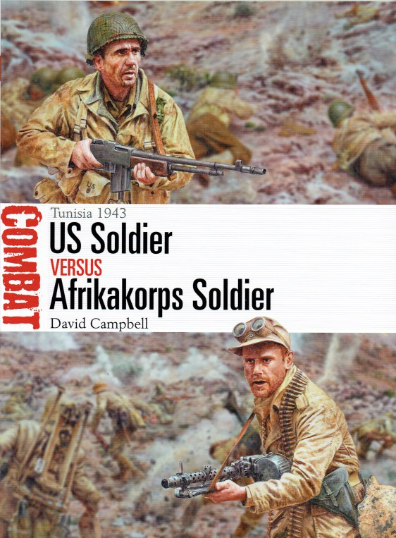 Image for US SOLDIER VERSUS AFRIKAKORPS SOLDIER : TUNISIA 1943