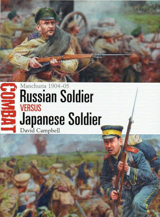 Image for RUSSIAN SOLDIER VERSUS JAPANESE SOLDIER : MANCHURIA 1904-05