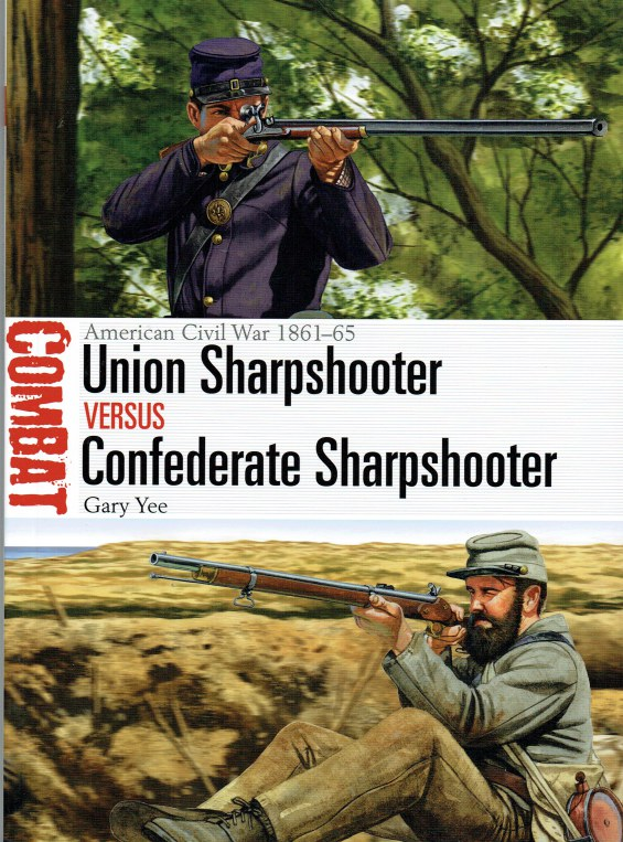 Image for UNION SHARPSHOOTER VERSUS CONFEDERATE SHARPSHOOTER : AMERICAN CIVIL WAR 1861-65