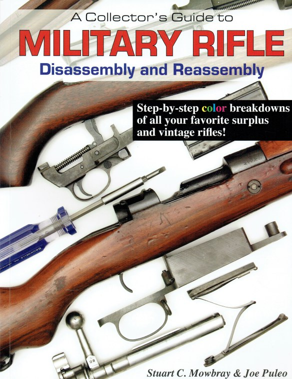 Image for A COLLECTOR'S GUIDE TO MILITARY RIFLE DISASSEMBLY AND REASSEMBLY