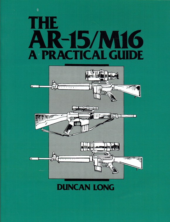 Image for THE AR-15 / M16 : A PRACTICAL GUIDE