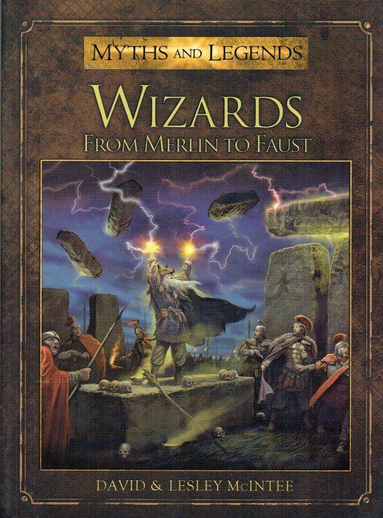 Image for MYTHS AND LEGENDS: WIZARDS FROM MERLIN TO FAUST