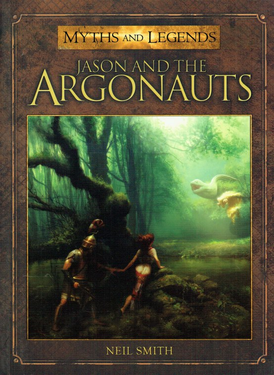 Image for MYTHS AND LEGENDS: JASON AND THE ARGONAUTS