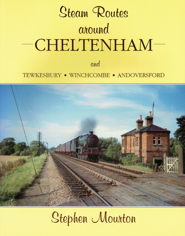 Image for STEAM ROUTES AROUND CHELTENHAM AND TEWKESBURY, WINCHCOMBE, ANDOVERSFORD