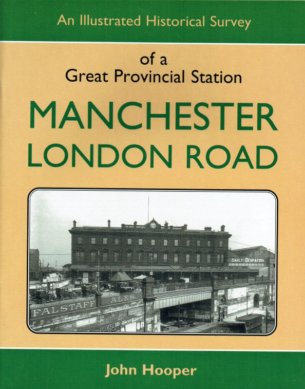 Image for AN ILLUSTRATED SURVEY OF A GREAT PROVINCIAL STATION : MANCHESTER LONDON ROAD