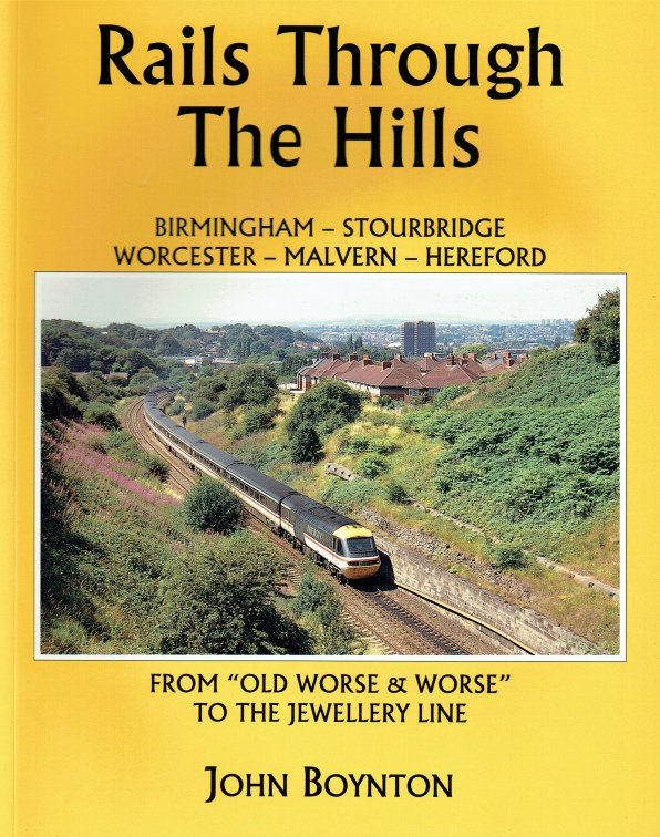 Image for RAILS THROUGH THE HILLS : BIRMINGHAM - STOURBRIDGE - WORCESTER - MALVERN - HEREFORD