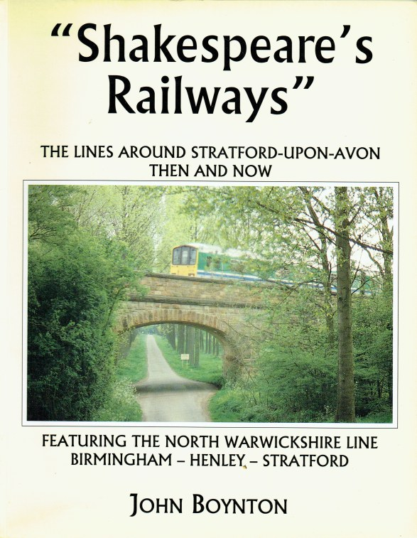 Image for SHAKESPEARE'S RAILWAYS : THE LINES AROUND STRATFORD UPON AVON THEN AND NOW