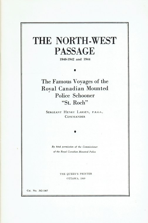 Image for THE NORTH-WEST PASSAGE 1940-1942 AND 1944 : THE FAMOUS VOYAGES OF THE ROYAL CANADIAN MOUNTED POLICE SCHOONER ST. ROCH