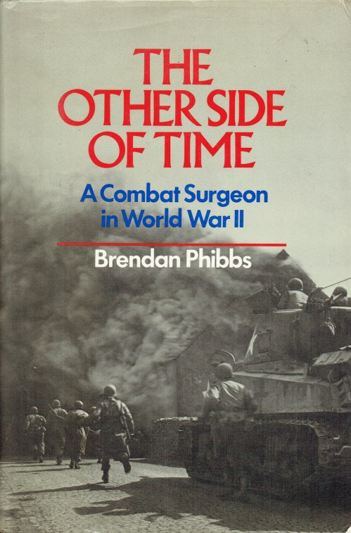 Image for THE OTHER SIDE OF TIME : A COMBAT SURGEON IN WORLD WAR II