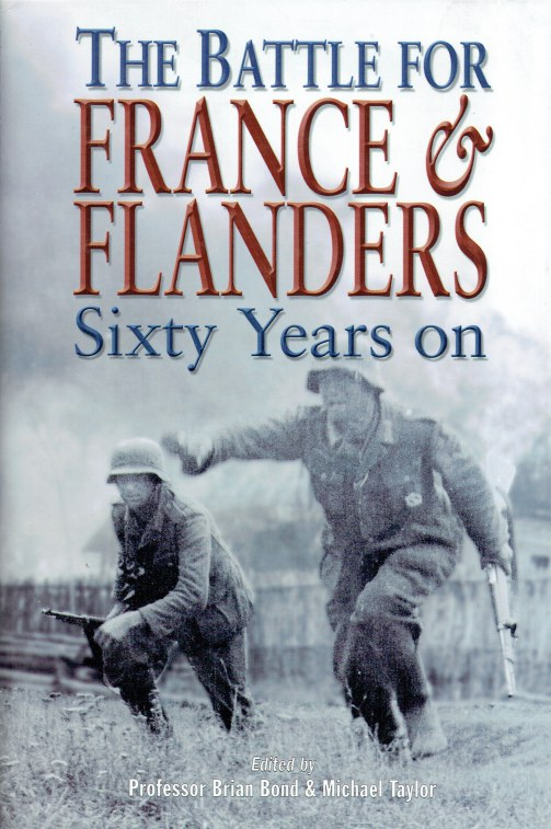 Image for THE BATTLE FOR FRANCE AND FLANDERS 1940 : SIXTY YEARS ON