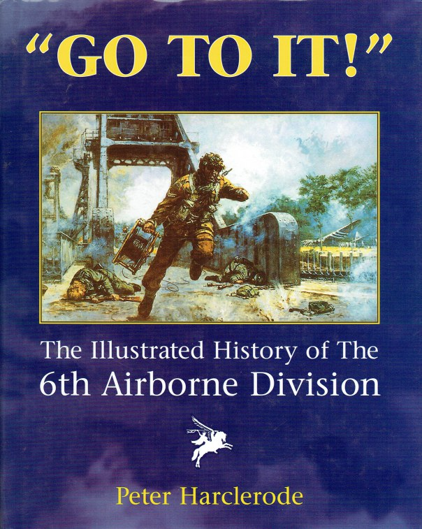 Image for 'GO TO IT! ' THE ILLUSTRATED HISTORY OF THE 6TH AIRBORNE DIVISION