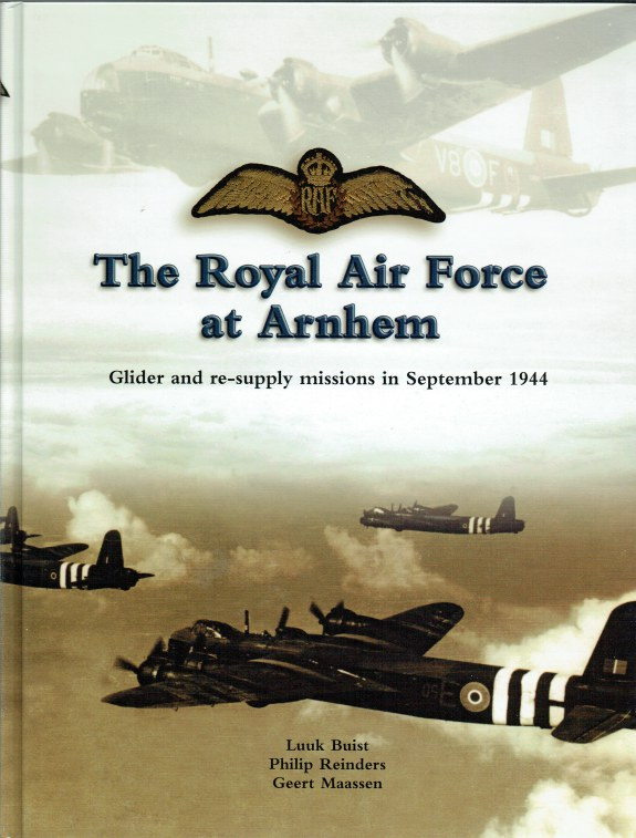 Image for THE ROYAL AIR FORCE AT ARNHEM : GLIDER AND RE-SUPPLY MISSIONS IN SEPTEMBER 1944