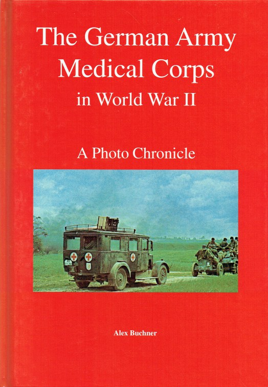 Image for THE GERMAN ARMY MEDICAL CORPS IN WORLD WAR II : A PHOTO CHRONICLE