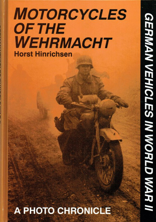 Image for MOTORCYCLES OF THE WEHRMACHT : A PHOTO CHRONICLE