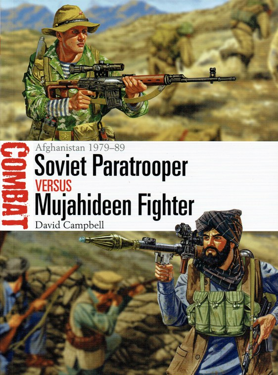 Image for SOVIET PARATROOPER VERSUS MUJAHIDEEN FIGHTER : AFGHANISTAN 1979-89