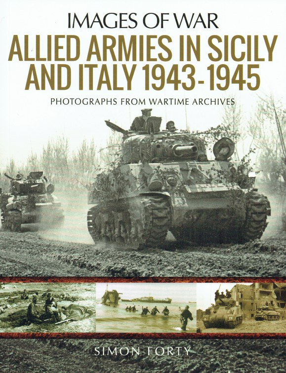Image for IMAGES OF WAR: ALLIED ARMIES IN SICILY AND ITALY 1943-1945