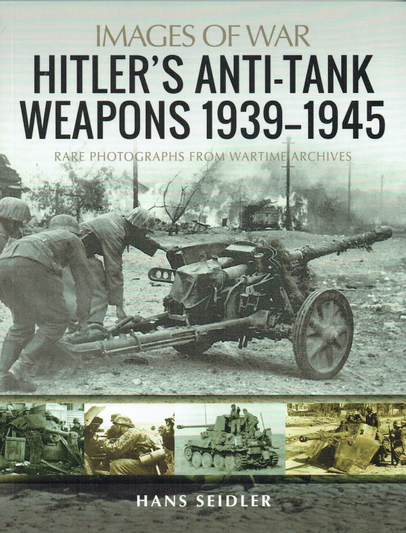 Image for IMAGES OF WAR: HITLER'S ANTI-TANK WEAPONS 1939-1945