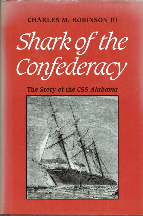 Image for SHARK OF THE CONFEDERACY : THE STORY OF THE CSS ALABAMA
