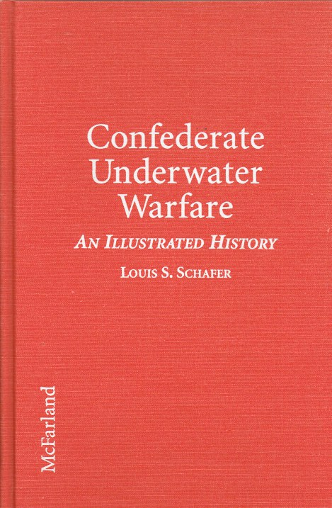 Image for CONFEDERATE UNDERWATER WARFARE : AN ILLUSTRATED HISTORY