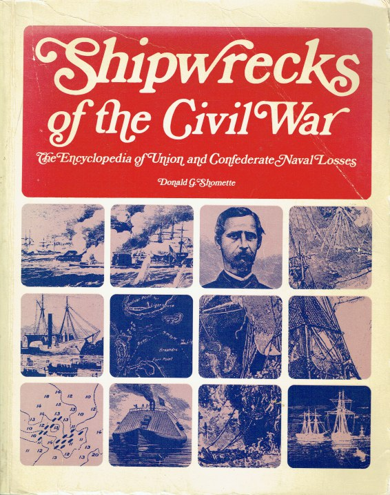 Image for SHIPWRECKS OF THE CIVIL WAR : THE ENCYCLOPEDIA OF UNION AND CONFEDERATE NAVAL LOSSES (SIGNED COPY)