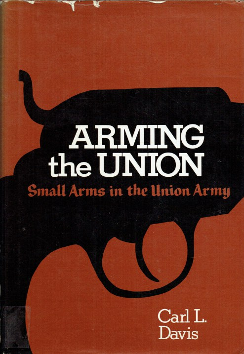 Image for ARMING THE UNION : SMALL ARMS IN THE UNION ARMY